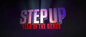 STEP UP - YEAR OF THE DANCE (2019) Trailer - HD
