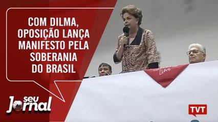 Com Dilma, oposição lança manifesto pela soberania do Brasil