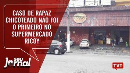 Caso de rapaz chicoteado não foi o primeiro no supermercado Ricoy