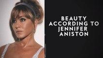 Beauty According to Jennifer Aniston