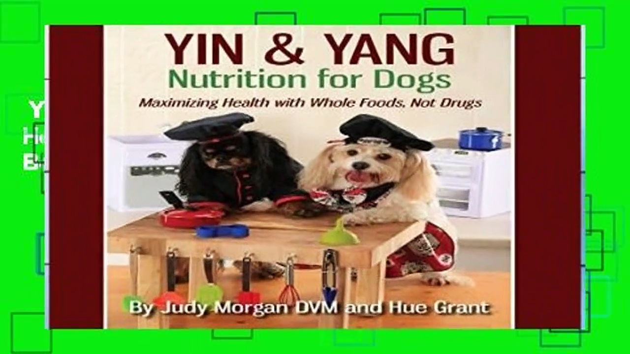 Yin   Yang Nutrition for Dogs: Maximizing Health with Whole Foods, Not Drugs  Best Sellers Rank :