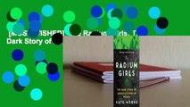 [MOST WISHED]  The Radium Girls: The Dark Story of America's Shining Women