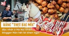 """Hàng """"THỊT BAO MÍA"""" độc nhất ở Hà Nội"""