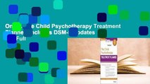 Online The Child Psychotherapy Treatment Planner: Includes DSM-5 Updates  For Full