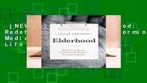 [NEW RELEASES]  Elderhood: Redefining Aging, Transforming Medicine, Reimagining Life