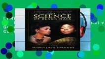 [FREE] The Science of Black Hair: A Comprehensive Guide to Textured Hair Care(Standard Edition: