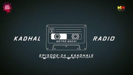 Kaadhale EP #4 Kadhal Radio _ Saaimedia