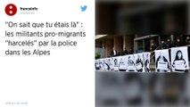 Des militants pro-migrants «harcelés» par la police dans les Hautes-Alpes, selon Human Rights Watch