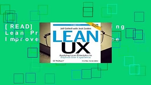 [READ] Lean UX: Applying Lean Principles to Improve User Experience