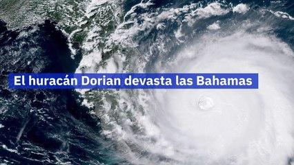 El huracán Dorian devasta las Bahamas