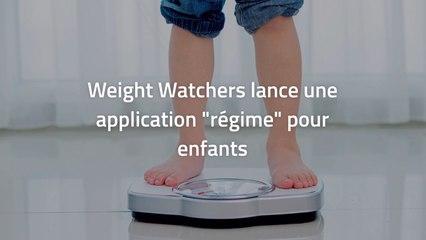"""Weight Watchers lance une application """"régime"""" pour enfants"""