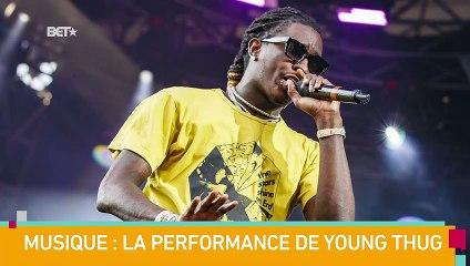[BET BREAKS] Musique : la performance de Young Thug