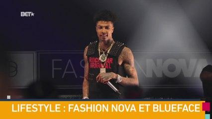 [BET BREAKS] Lifestyle : Fashion Nova et Blueface