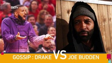 [BET BREAKS] Gossip : Drake VS Joe Budden