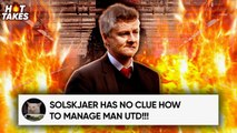 Solskjaer Will FAIL At Man United Because… - #HotTakes