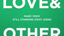 Marc Vedo - Still Standing (feat. Oisin) (Extended Mix)