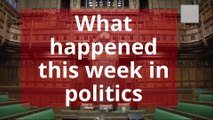 Chloe Chaplain explains what happened in politics this week