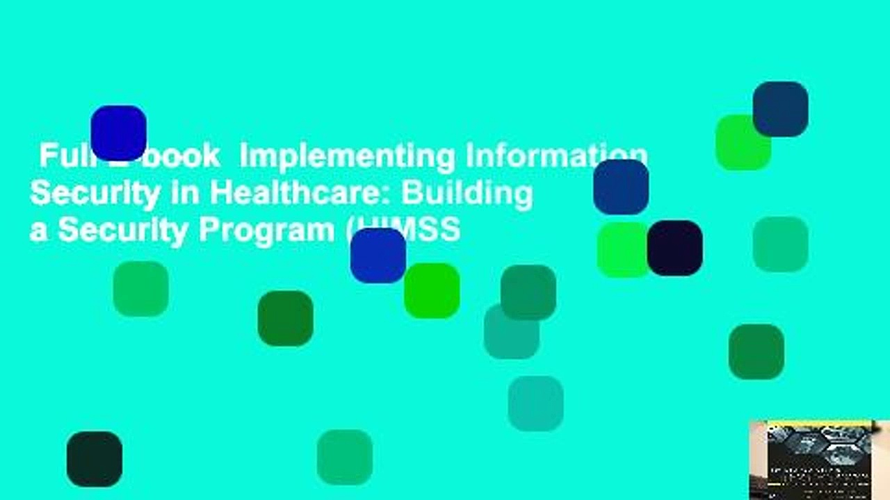 Full E-book  Implementing Information Security in Healthcare: Building a Security Program (HIMSS
