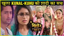 Mishti & Abir To Know The TRUTH Of Kunal & Kuhu's MARRIAGE | Yeh Rishtey Hai Pyaar Ke