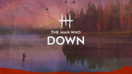 The Man Who - Down