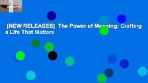 [NEW RELEASES]  The Power of Meaning: Crafting a Life That Matters