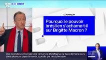 Pourquoi le pouvoir brésilien s'acharne-t-il sur Brigitte Macron?