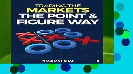 [FREE] Trading the Markets the Point   Figure way: become a noiseless trader and achieve