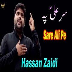 Sare Ali Pe Hassan Zaidi Noha Labaik