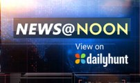 NEWS@ NOON , SEPTEMBER 6th   Oneindia News