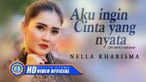 Nella Kharisma - Aku Ingin Cinta Yang Nyata (Official Music Video)