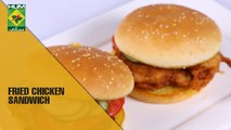 Fantastic Fried Chicken Sandwich | Food Diaries | Masala TV Show | Zarnak Sidhwa