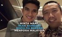 Minta Maaf Suporter Rusuh, Imam Nahrawi Ngevlog Bareng Menpora Malaysia