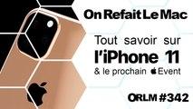 ORLM-342 : Tout savoir sur l'iPhone 11 et le prochain Apple Event (2019)