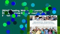 [READ] Reading, Writing and Learning in ESL: A Resource Book for Teaching K-12 English Learners