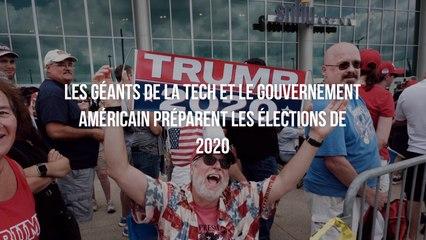 Les géants de la tech et le gouvernement américain préparent les élections de 2020