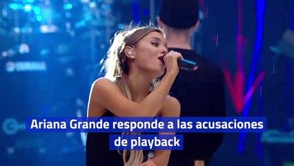 Ariana Grande responde a las acusaciones de playback