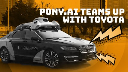 Pony.ai and Toyota team up on self-driving cars