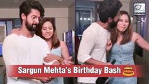 Sargun Mehta's Birthday Celebration With Friends And Family