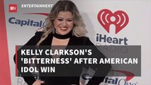 Kelly Clarkson's American Idol Bitterness