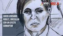 Juicio a Rosario Robles, irregular con un efecto corruptor: abogado