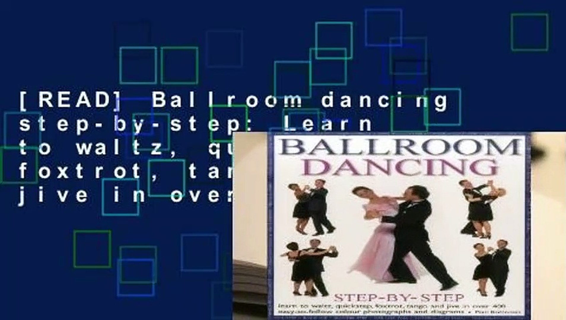 [READ] Ballroom dancing step-by-step: Learn to waltz, quickstep, foxtrot, tango and jive in over