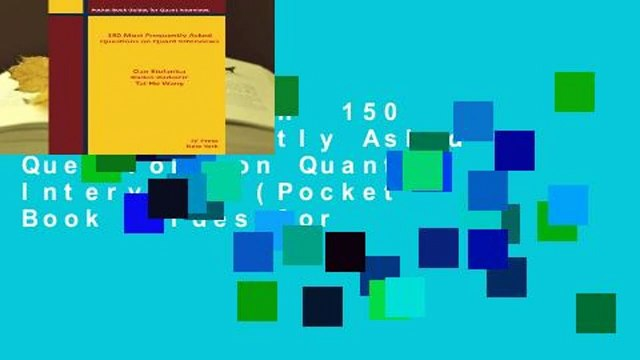 Full version 150 Most Frequently Asked Questions on Quant Interviews  (Pocket Book Guides for
