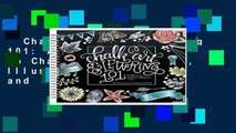Chalk Art and Lettering 101: An Introduction to Chalkboard Lettering, Illustration, Design, and
