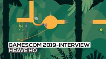 Heave Ho - Das Interview | gamescom 2019