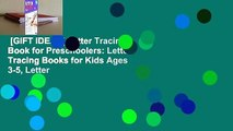 [GIFT IDEAS] Letter Tracing Book for Preschoolers: Letter Tracing Books for Kids Ages 3-5, Letter