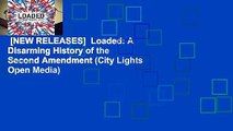 [NEW RELEASES]  Loaded: A Disarming History of the Second Amendment (City Lights Open Media)