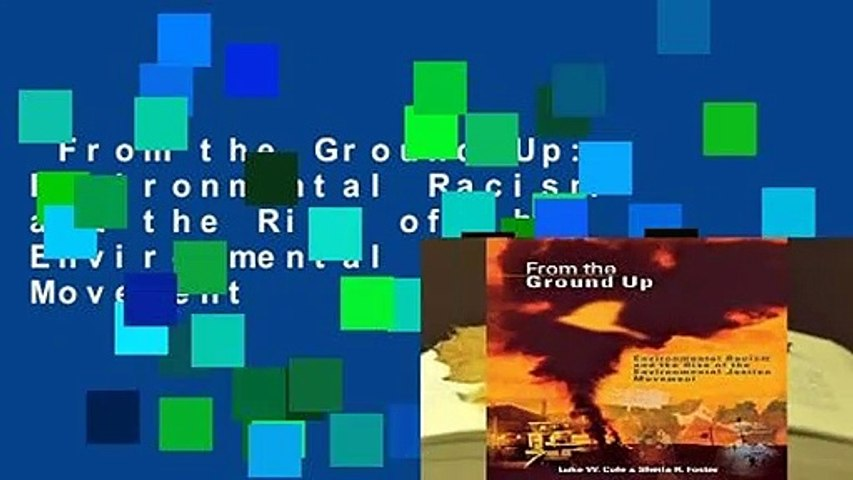 From the Ground Up: Environmental Racism and the Rise of the Environmental  Justice Movement - video dailymotion