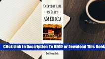 Online Everyday Life in Early America (The Everyday Life in America series)  For Free