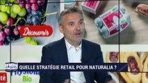 Quelle stratégie retail pour Naturalia ? - 07/09
