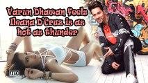 Varun Dhawan feels Ileana D'Cruz is as hot as thunder